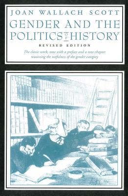 Gender and the Politics of History, Scott, Joan Wallach
