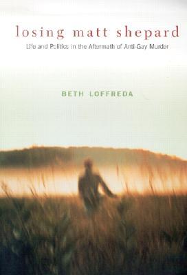 Losing Matt Shepard, Loffreda, Beth