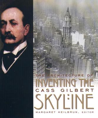 Image for Inventing the Skyline: The Architecture of Cass Gilbert