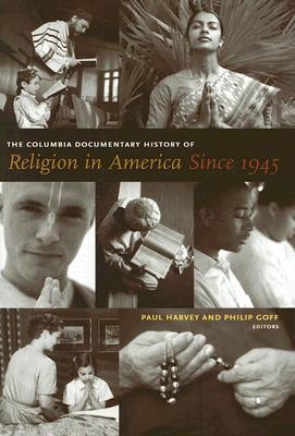 Image for The Columbia Documentary History of Religion in America Since 1945