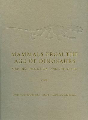 Image for Mammals from the Age of Dinosaurs: Origins, Evolution, and Structure
