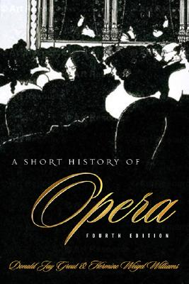 Image for A Short History of Opera, Fourth Edition