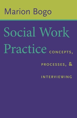 Image for Social Work Practice: Concepts, Processes, and Interviewing