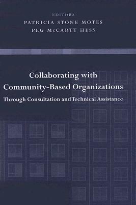 Image for Collaborating with Community-Based Organizations Through Consultation and Technical Assistance
