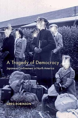 Image for A Tragedy of Democracy: Japanese Confinement in North America