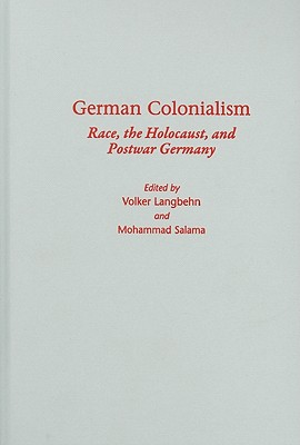 Image for German Colonialism: Race, the Holocaust, and Postwar Germany