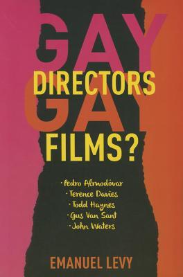 Image for Gay Directors, Gay Films? Pedro Almodvar, Terence Davies, Todd Haynes, Gus Van Sant, John Waters