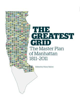 Image for The Greatest Grid: The Master Plan of Manhattan, 1811-2011