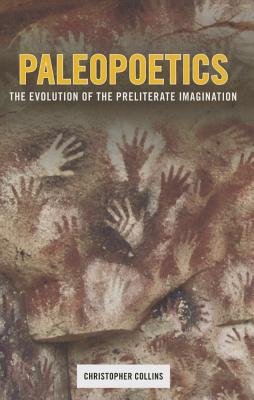 Image for Paleopoetics: The Evolution of the Preliterate Imagination