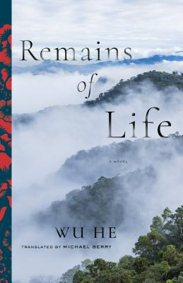 Remains of Life: A Novel (Modern Chinese Literature from Taiwan), Wu He, Wu