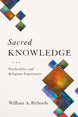 Image for Sacred Knowledge: Psychedelics and Religious Experiences