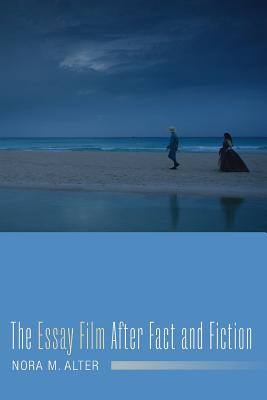 Image for The Essay Film After Fact and Fiction (Film and Culture Series)
