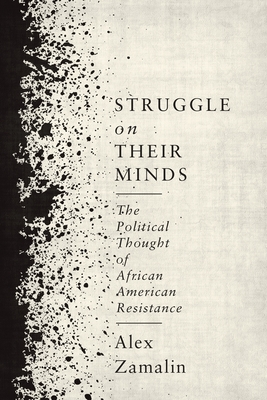 Image for Struggle on Their Minds: The Political Thought of African American Resistance