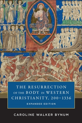 Image for The Resurrection of the Body in Western Christianity, 200–1336 (American Lectures on the History of Religions)