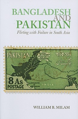 Image for Bangladesh and Pakistan: Flirting with Failure in South Asia (Columbia/Hurst)