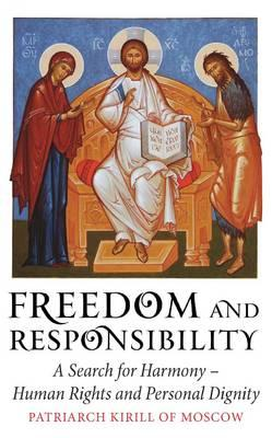 Freedom and Responsibility, Kirill, Patriarch Of Moscow and All; Patriarch Kirill of Moscow