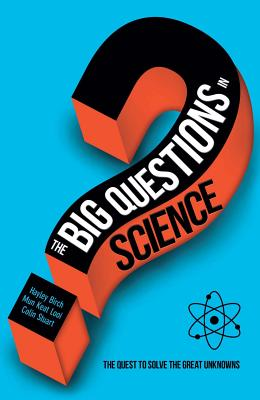 Image for Big Questions in Science: The Quest to Solve the Great Unknowns