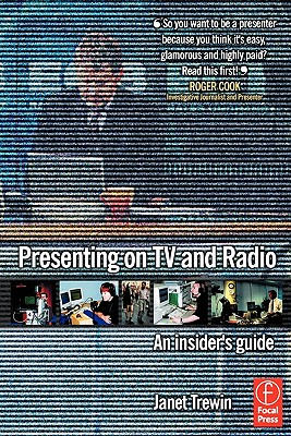 Presenting on TV and Radio: An insider's guide, Trewin, Janet