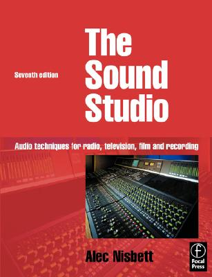 Sound Studio: Audio techniques for Radio, Television, Film and Recording, Nisbett, Alec