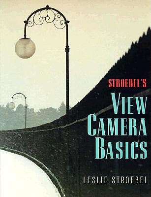 Image for STROEBEL'S VIEW CAMERA BASICS
