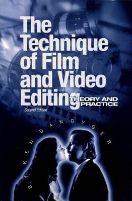 Image for Technique of Film and Video Editing: Theory and Practice, The