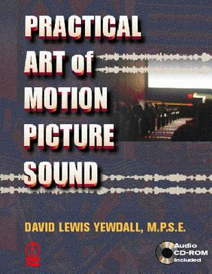 Image for The Practical Art of Motion Picture Sound (Book & CD-ROM)