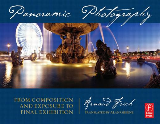 Image for Panoramic Photography: From Composition and Exposure to Final Exhibition