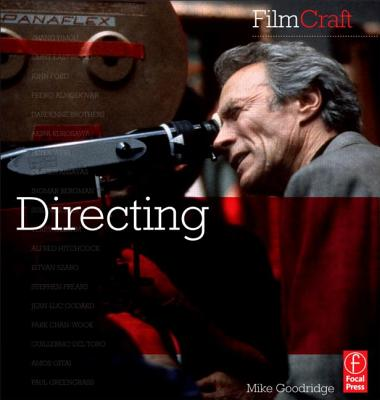 FilmCraft: Directing, Michael Goodridge (Author)