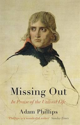 Image for Missing Out: In Praise of the Unlived Life