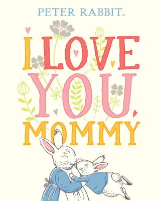 Image for I Love You, Mommy (Peter Rabbit)