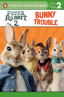 Image for PETER RABBIT 2: BUNNY TROUBLE (PENGUIN YOUNG READERS, LEVEL 2)