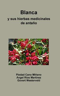 Blanca y sus hierbas medicinales de anta�o (Spanish Edition), Westerveld, Govert
