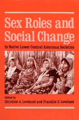 Image for Sex Roles and Social Change in Native Lower Central American Societies