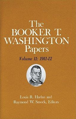 Image for Booker T. Washington Papers Volume 11: 1911-12.  Assistant editor, Geraldine McTigue