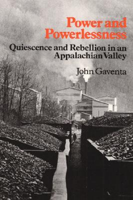 Image for Power and Powerlessness: Quiescence & Rebellion in an Appalachian Valley
