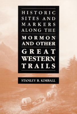 Image for Historic Sites and Markers along the Mormon and Other Great Western Trails