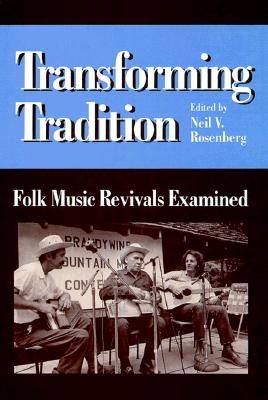Image for Transforming Tradition: FOLK MUSIC REVIVALS EXAMINED (Folklore and Society)