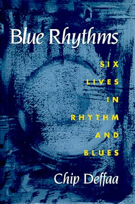 Image for Blue Rhythms: SIX LIVES IN RHYTHM AND BLUES (Music in American Life)