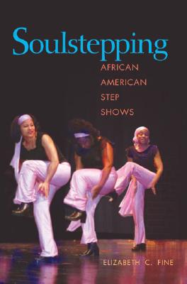 Image for Soulstepping: AFRICAN AMERICAN STEP SHOWS