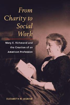 Image for From Charity to Social Work: Mary E. Richmond and the Creation of an American Profession