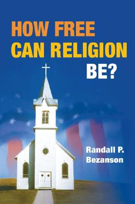 How Free Can Religion Be?, Bezanson, Randall P.