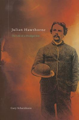 Image for Julian Hawthorne: The Life of a Prodigal Son
