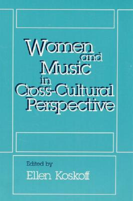 Image for Women and Music in Cross-Cultural Perspective
