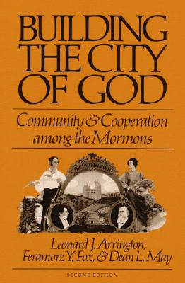 Image for BUILDING CITY OF GOD: Community and Cooperation among the Mormons