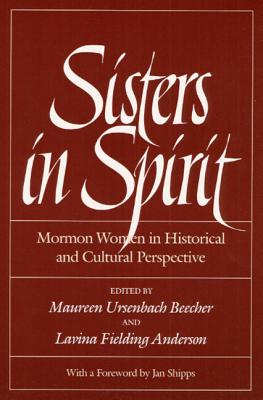 Image for Sisters in Spirit: Mormon Women in Historical and Cultural Perspective