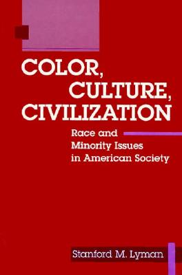 Image for COLOR CULTURE & CIVILIZAT: Race and Minority Issues in American Society