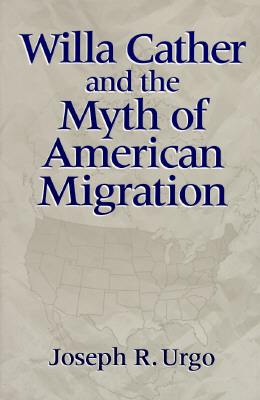 Image for Willa Cather and the Myth of American Migration