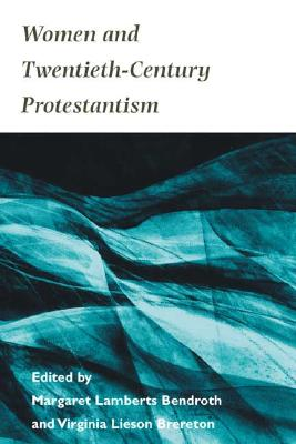 Image for Women and Twentieth-Century Protestantism