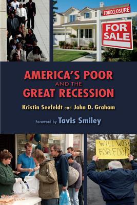 America's Poor and the Great Recession, Seefeldt, Kristin; Graham, John D.; Smiley, Tavis [Foreword]