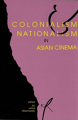 Image for Colonialism and Nationalism in Asian Cinema